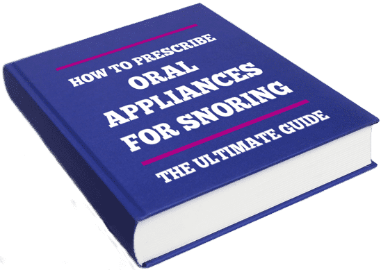How to prescribe oral appliances for snoring: Ultimate Guide (2018)