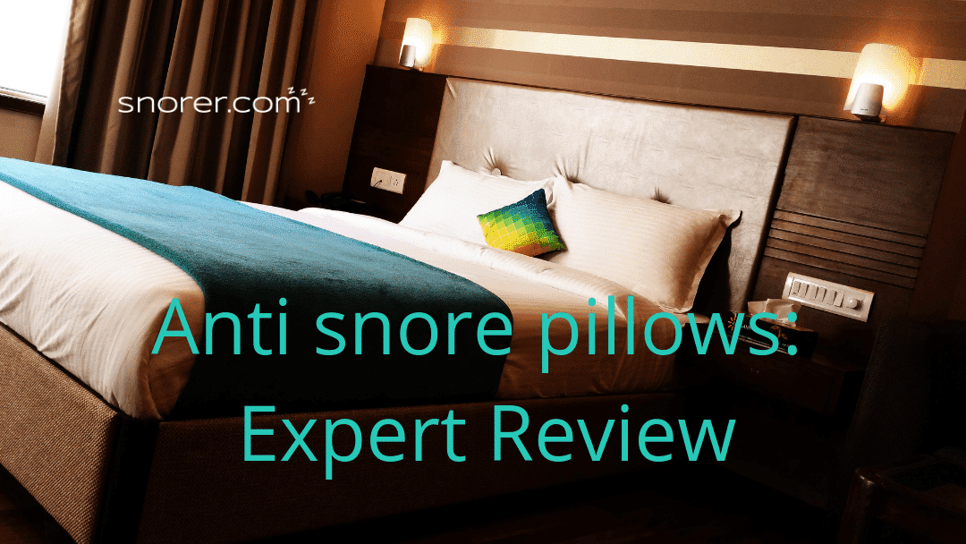 Anti Snore Pillows: Do they work? Expert Reviews top 3 claims (2019)